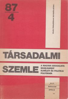 Benke Valéria - Társadalmi szemle 1987/4. [antikvár]
