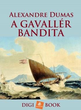 Dumas Alexandres - A gavallérbandita