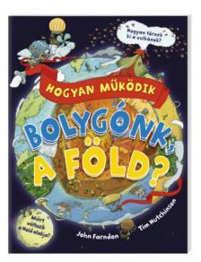 John Farndon - Hogyan működik bolygónk, a Föld?