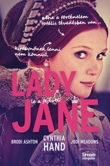 Cynthia Hand, Brodi Ashton, Jodi Meadows - Lady Jane [eKönyv: epub, mobi]