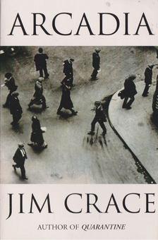 Jim Crace - Arcadia [antikvár]