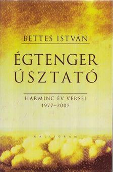 Bettes István - Égtengerúsztató [antikvár]