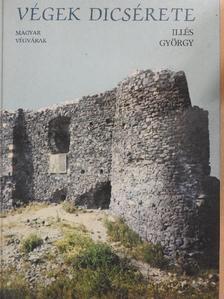 Illés György - Végek dicsérete [antikvár]