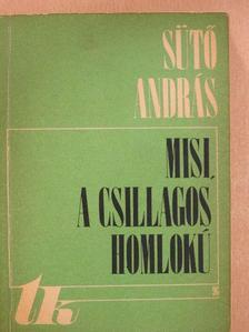 Sütő András - Misi, a csillagos homlokú [antikvár]