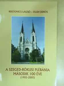 Kretovics László - A Szeged-Rókusi Plébánia második 100 éve (1905-2005) [antikvár]