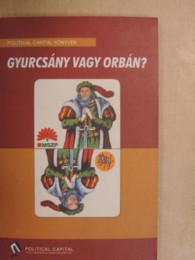 Gyulai Attila - Gyurcsány vagy Orbán? [antikvár]