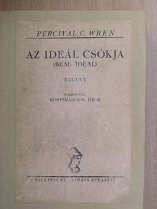 Percival C. Wren - Az ideál csókja [antikvár]