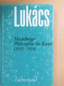 Georg Lukács - Heidelberger Philosophie der Kunst (1912-1914) [antikvár]