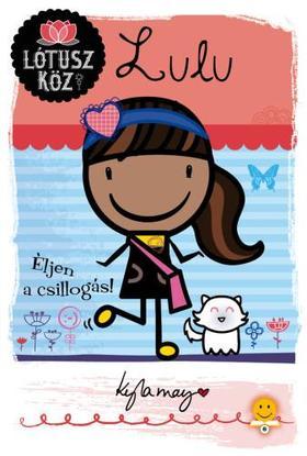 Kyla May - Lulu - Éljen a csillogás! (Lótusz köz 3.)