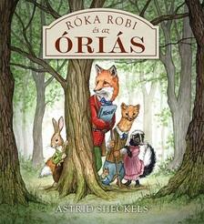 Astrid Sheckels - Róka Robi és az óriás
