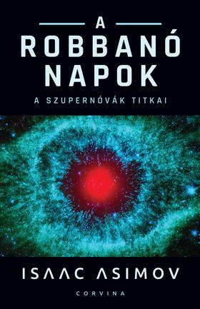Isaac Asimov - A robbanó napok [eKönyv: epub, mobi]