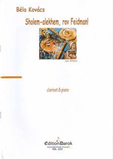 KOVÁCS BÉLA, - SHOLEM-ALEKHEM, ROV FEIDMAN! FOR CLARINET & PIANO
