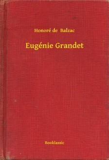 Honoré de Balzac - Eugénie Grandet [eKönyv: epub, mobi]