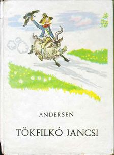 Hans Christian Andersen - Tökfilkó Jancsi [antikvár]