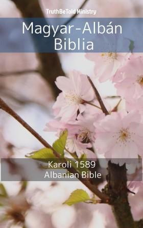 TruthBeTold Ministry, Joern Andre Halseth, Gáspár Károli - Magyar-Albán Biblia [eKönyv: epub, mobi]