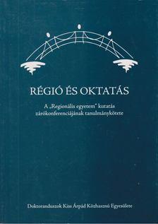 """Juhász Erika - A """"Regionális egyetem"""" kutatás zárókonferenciájának tanulménykötete [antikvár]"""