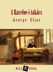 George Eliot - A raveloi takács [eKönyv: epub, mobi]