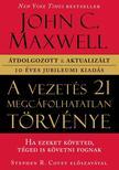 John C. Maxwell - A vezetés 21 megcáfolhatatlan törvénye