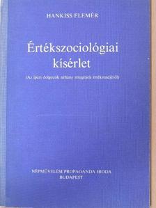 Hankiss Elemér - Értékszociológiai kísérlet [antikvár]