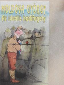 Moldova György - Az ideális hadifogoly [antikvár]