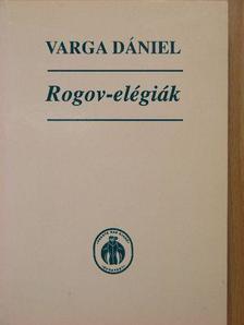 Varga Dániel - Rogov-elégiák [antikvár]