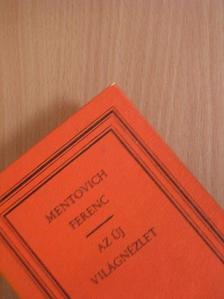 Mentovich Ferenc - Az új világnézlet [antikvár]