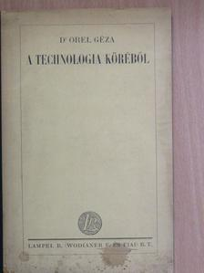 Dr. Orel Géza - A technologia köréből [antikvár]