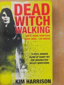 Kim Harrison - Dead Witch Walking [antikvár]