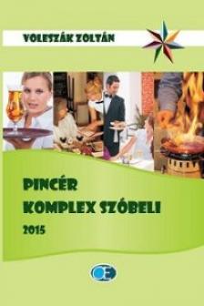 VOLESZÁK ZOLTÁN - PINCÉR KOMPLEX SZÓBELI 2015