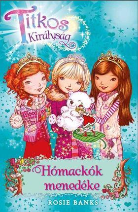 Rosie Banks - Titkos királyság 15. - A hómackók menedéke