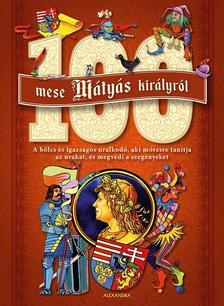 N/A - 100 mese Mátyás királyról