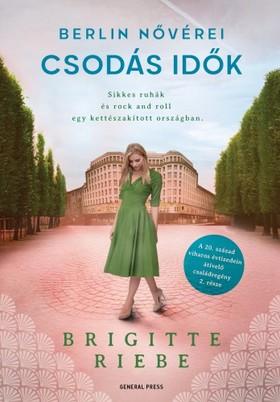 Brigitte Riebe - Csodás idők - Berlin nővérei 2 [eKönyv: epub, mobi]