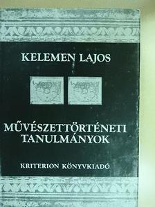 Kelemen Lajos - Művészettörténeti tanulmányok [antikvár]