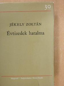 Jékely Zoltán - Évtizedek hatalma [antikvár]