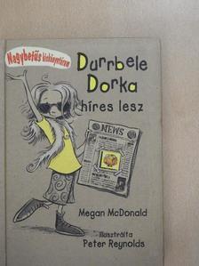 Megan McDonald - Durrbele Dorka híres lesz [antikvár]