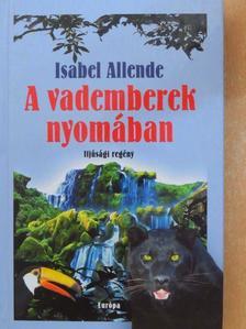 Isabel Allende - A vademberek nyomában [antikvár]