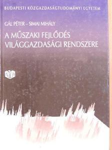 Gál Péter - A műszaki fejlődés világgazdasági rendszere [antikvár]