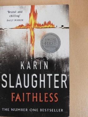 Karin Slaughter - Faithless [antikvár]