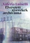 Luiselli, Valeria - Elveszett gyerekek archívuma [eKönyv: epub, mobi]