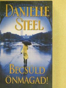 Danielle Steel - Becsüld önmagad! [antikvár]