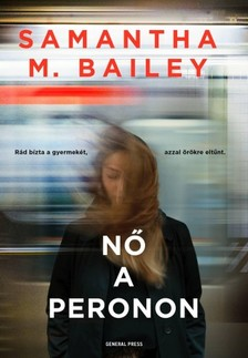 Samantha M. Bailey - Nő a peronon [eKönyv: epub, mobi]