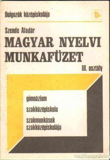 Szende Aladár - Magyar nyelvi munkafüzet [antikvár]