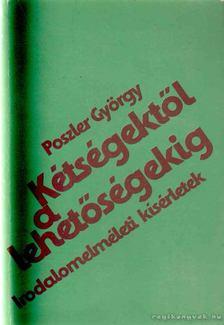 Poszler György - Kétségektől a lehetőségekig [antikvár]