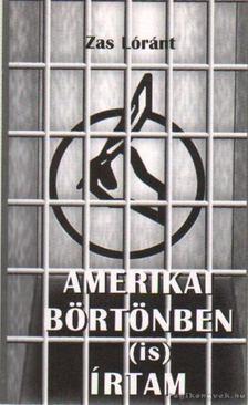 Zas Lóránt - Amerikai börtönben (is) írtam [antikvár]
