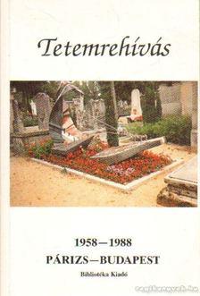 Rainer M. János - Tetemrehívás 1958-1988 Párizs-Budapest [antikvár]