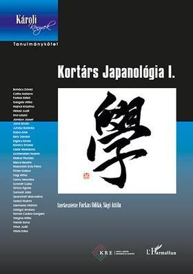 Farkas Ildikó-Sági Attila (szerk.) - Kortárs Japanológia I.
