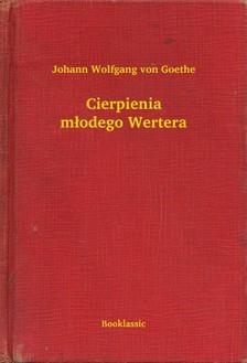 Johann Wolfgang Goethe - Cierpienia m³odego Wertera [eKönyv: epub, mobi]