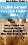 Joern Andre Halseth TruthBetold Ministry, - English German Swedish Italian Bible - King James 1611 - Lutherbibel 1912 - Svensk Bibel 1917 - Riveduta Bibbia 1924 [eKönyv: epub, mobi]