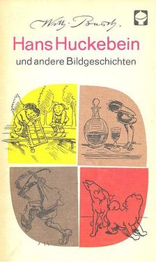 Wilhelm Busch - Hans Huckebein und andere Bildgeschichten [antikvár]