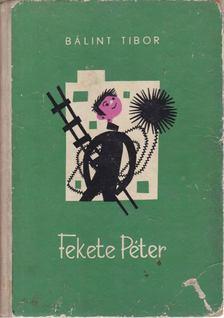 Bálint Tibor - Fekete Péter [antikvár]